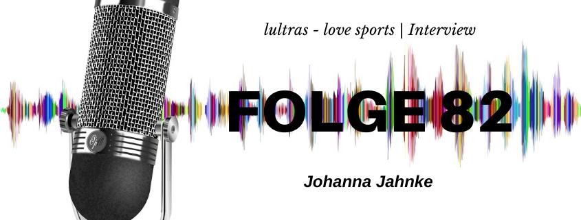 LULTRAS - love sports - Der Ausdauer-Podcast mit Hannah und Carsten - Folge 82
