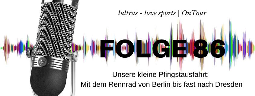 LULTRAS - love sports - Der Ausdauer-Podcast mit Hannah und Carsten - Folge 86