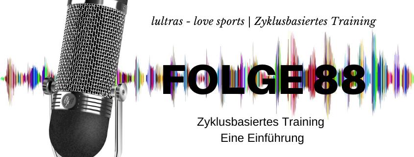 LULTRAS - love sports - Der Ausdauer-Podcast mit Hannah und Carsten - Folge 88